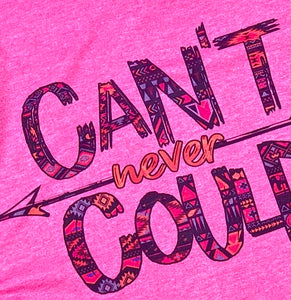Can't Never Could Tee - Bleached & Non-Bleached available