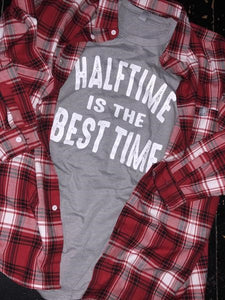 Halftime is the Best Time Tee
