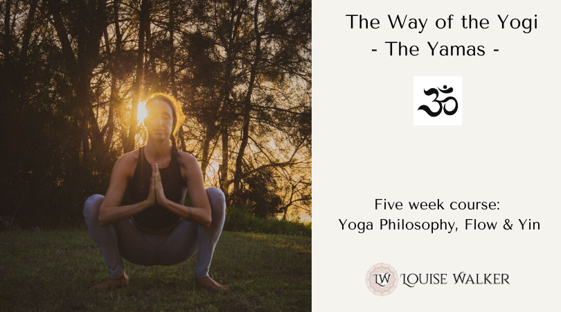 The Way of the Yogi - Living the Yamas - 5 week course - Mon 7.30-8.45am