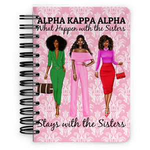 "Personalized AKA ""What happens with the Sisters Stays with the Sisters"" Spiral Notebook - 5x7"