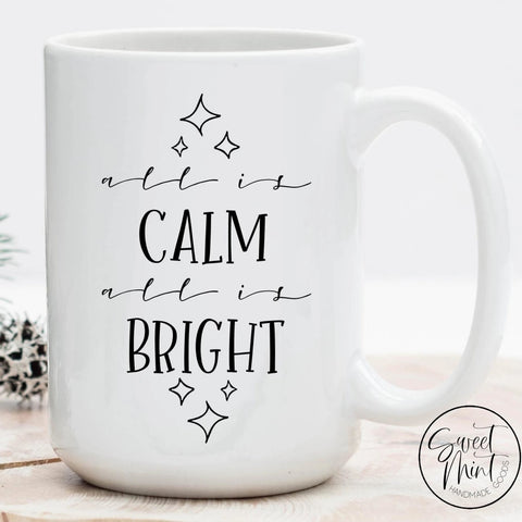All Is Calm Bright Christmas Mug