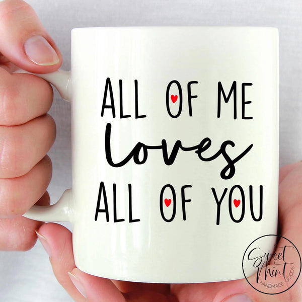 All Of Me Loves You Mug Valentines Day