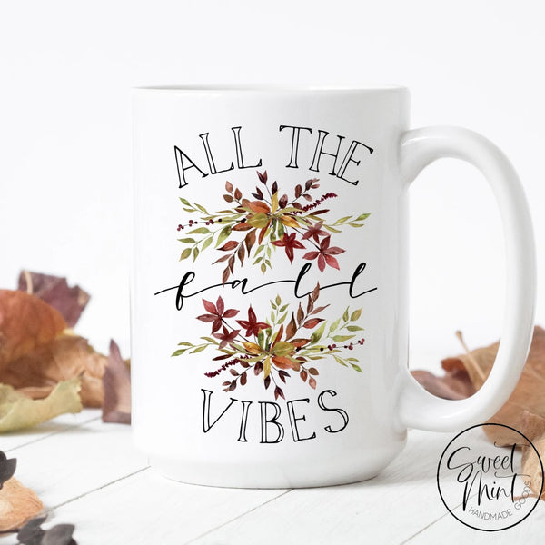 All The Fall Vibes Mug - Fall / Autumn Mug