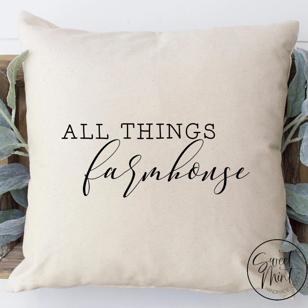 All Things Farmhouse Pillow Cover - 16X16