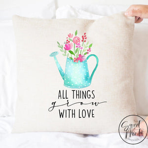 All Things Grow With Love Pillow Cover - 16X16