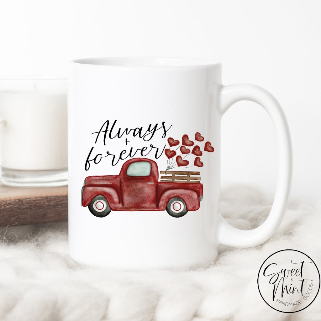 Always And Forever Love Truck - Valentines Day Mug