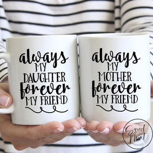 Always My Daughter Forever Friend Mug Pair