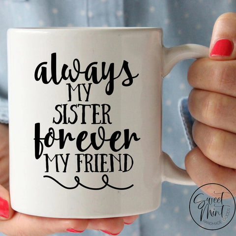 Always My Sister Forever Friend Mug