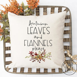 Autumn Leaves And Flannels Please Pillow Cover - Fall / 16X16