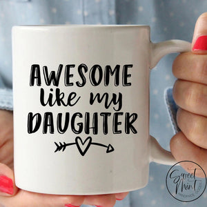 Awesome Like My Daughter Mug