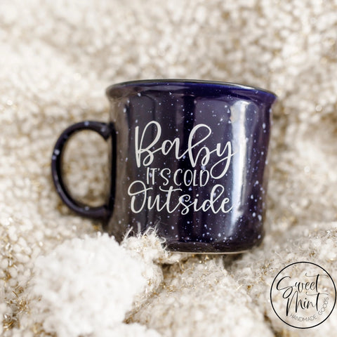 Baby Its Cold Outside Campfire Mug - Cobalt Blue