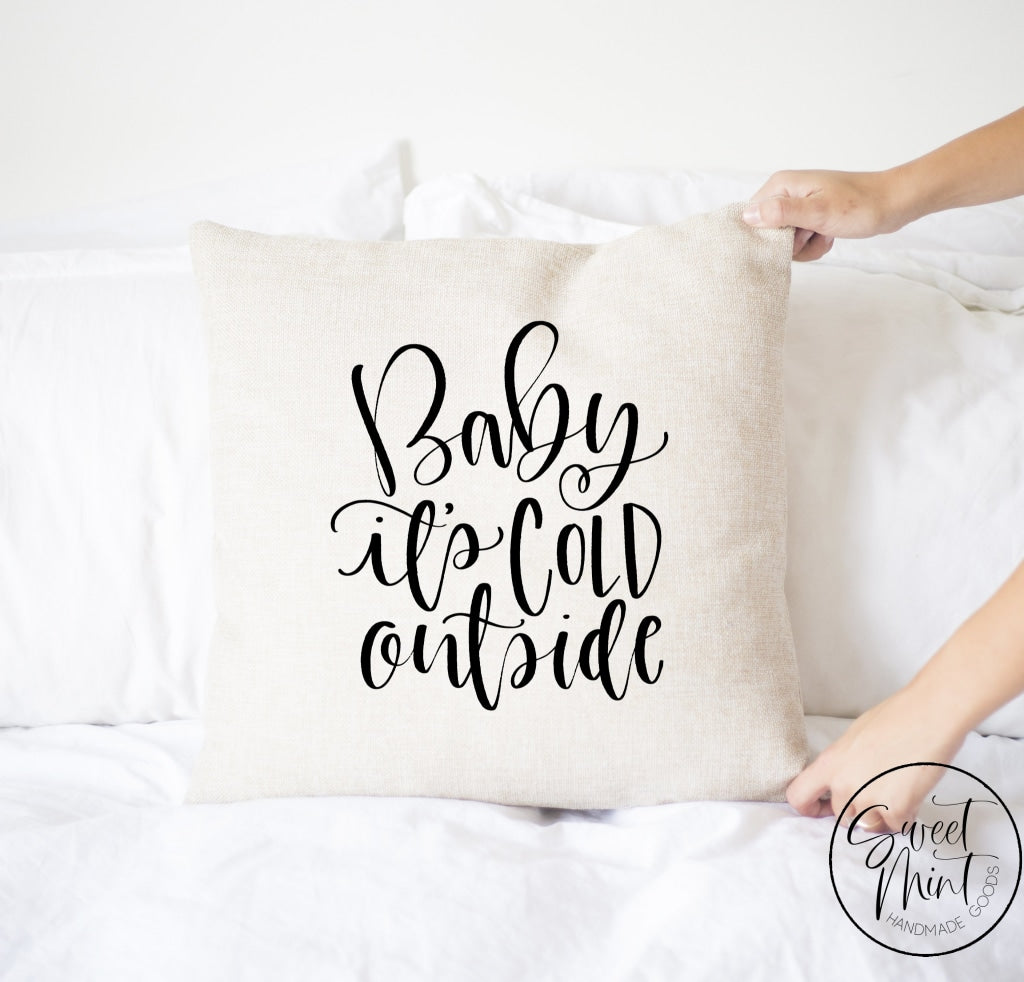Baby Its Cold Outside Script Pillow Cover - 16 X
