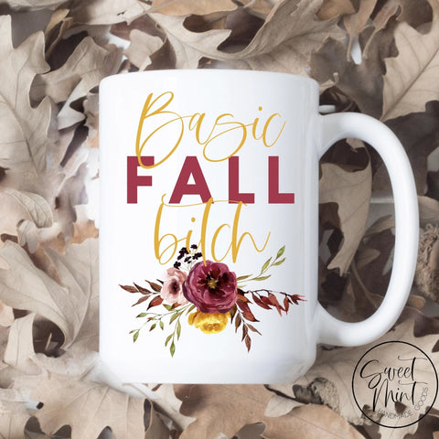 Basic Fall Bitch Mug - / Autumn Mug