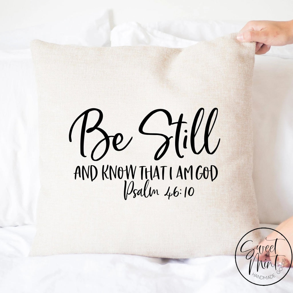 Be Still And Know Pillow Cover - 16X16