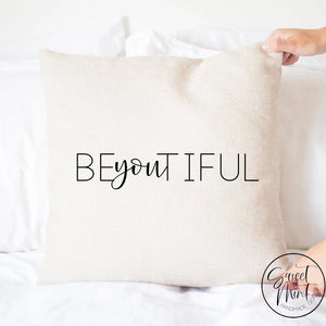 Be You Tiful Pillow Cover - 16X16