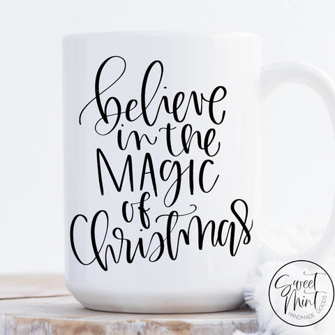 Believe In The Magic Of Christmas Mug