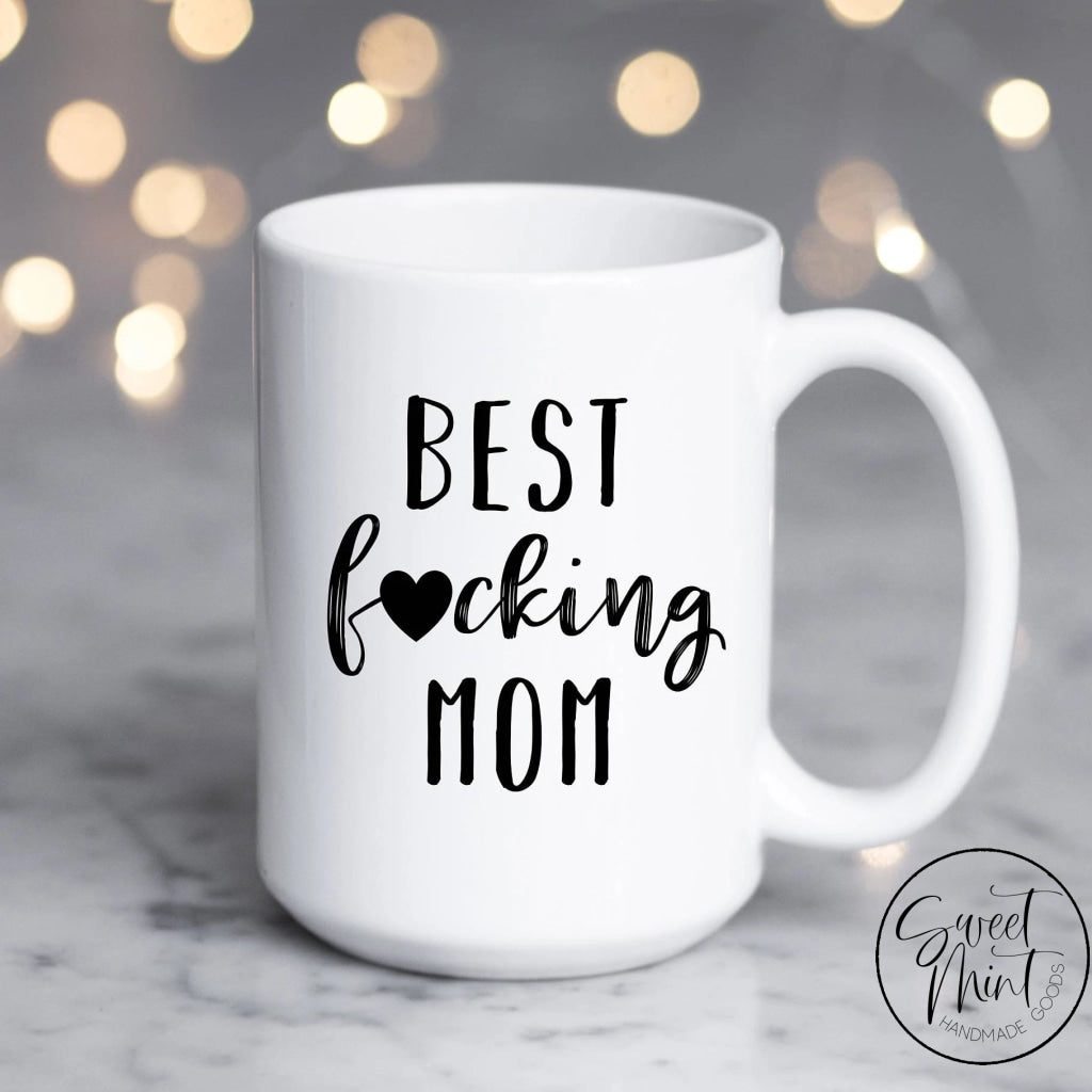 Best Fucking Mom Mug
