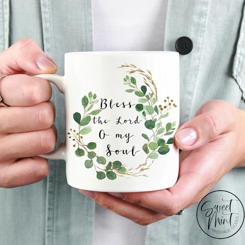 Bless The Lord O My Soul Mug