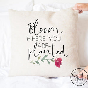 Bloom Where You Are Planted Pillow Cover - 16X16
