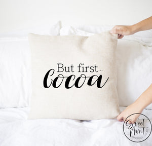 But First Cocoa Pillow Cover - 16 X