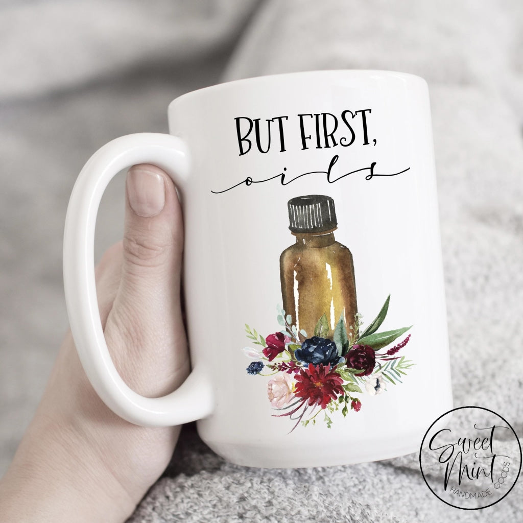 But First Oils Mug - Essential Oil Mug