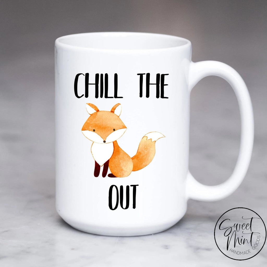 Chill The Fox Out Mug