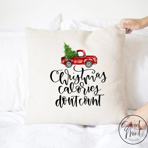 Christmas Calories Dont Count Pillow Cover - 16 X