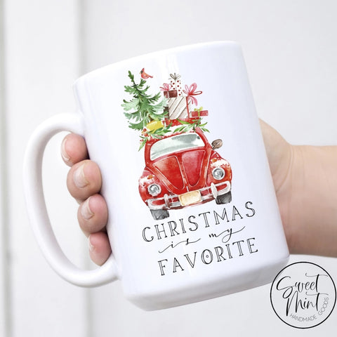 Christmas Is My Favorite Mug