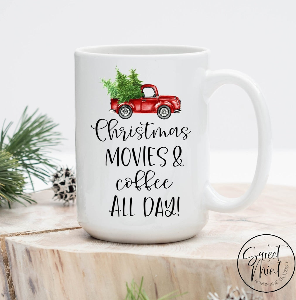 Christmas Movies And Coffee All Day Mug Mug