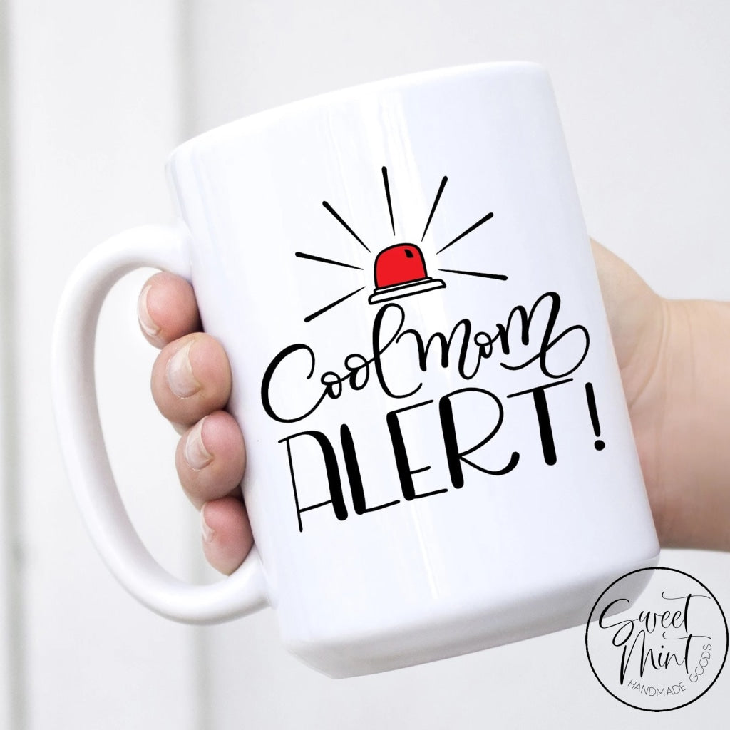 Cool Mom Alert Mug - Mothers Day Gift For