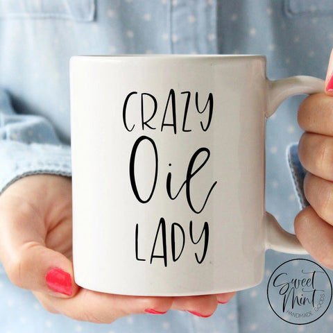Crazy Oil Lady Mug- Essential Oils Mug