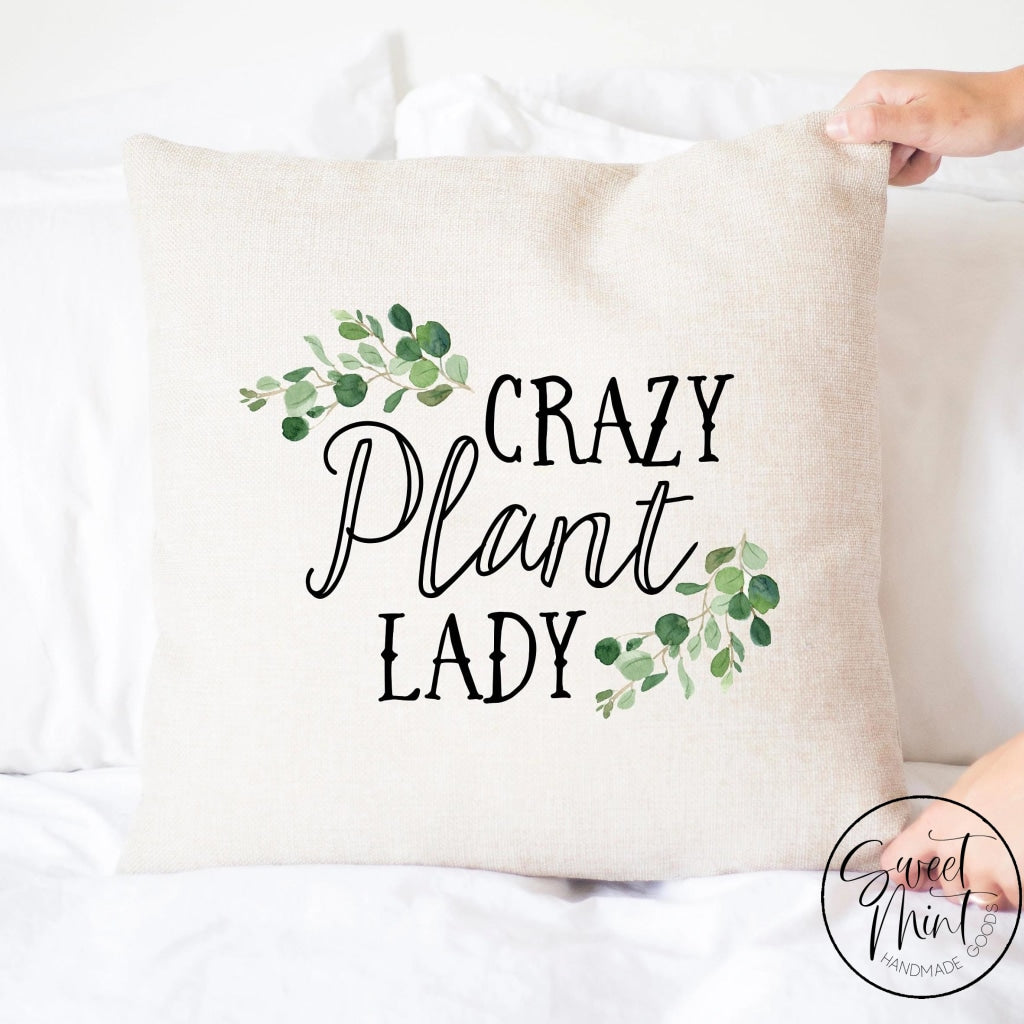 Crazy Plant Lady Pillow Cover - 16X16