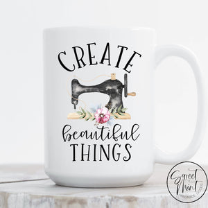 Create Beautiful Things Mug - Sewing / Crafting Machine