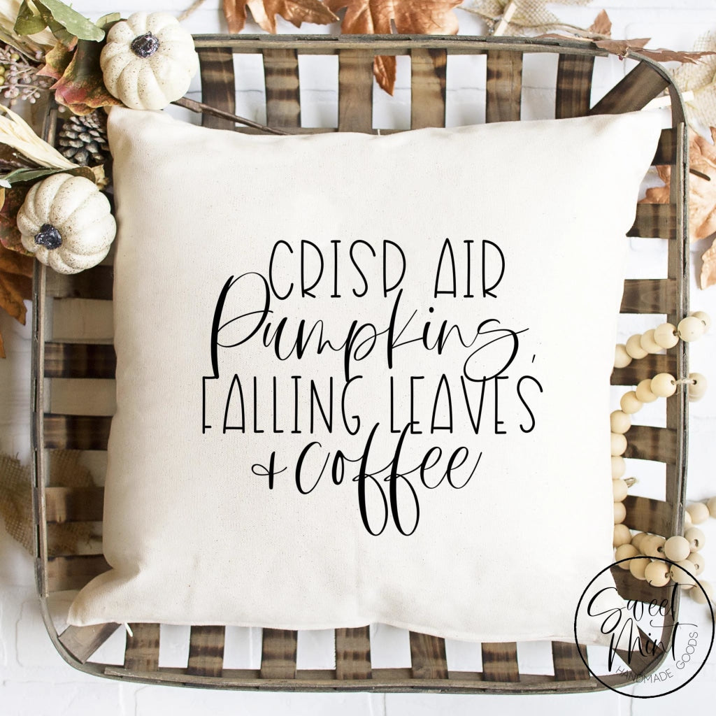Crisp Air Pumpkins Falling Leaves & Coffee Pillow Cover - Fall / Autumn 16X16