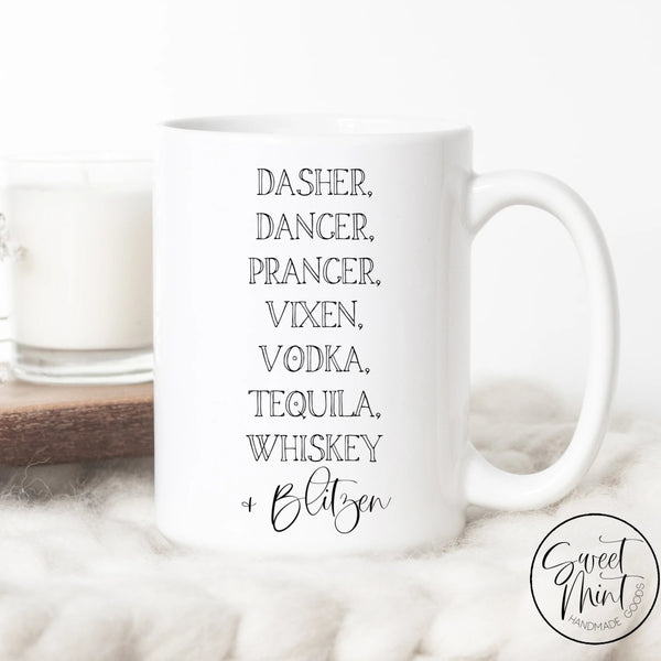 Dasher Dancer Prancer Vixen Vodka Tequila Whiskey And Blitzen Mug