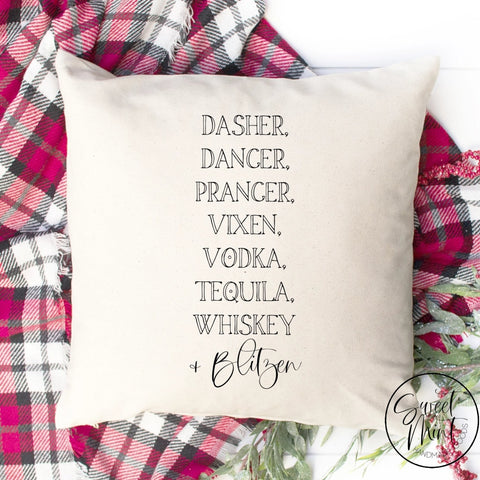 Dasher Dancer Prancer Vixen Vodka Tequila Whiskey Blitzen Funny Pillow Cover - 16 X