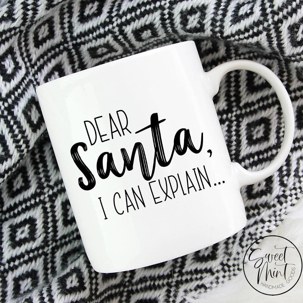 Dear Santa I Can Explain Mug