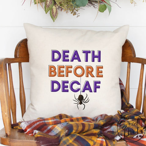 Death Before Decaf Pillow Cover - Fall / Halloween 16X16