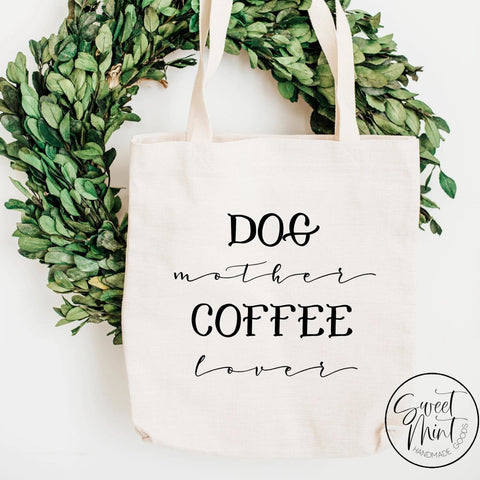 Dog Mother Coffee Lover Tote Bag Bag