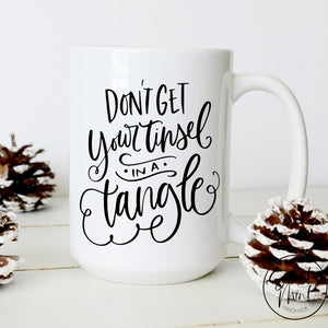Dont Get Your Tinsel In A Tangle Mug