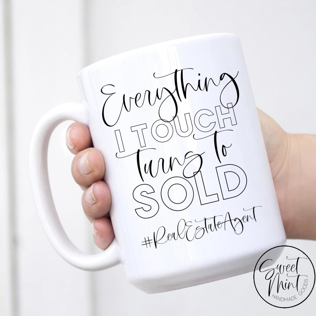 Everything I Touch Turns To Sold Mug - Real Estate Agent