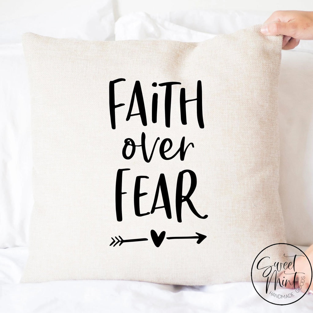 Faith Over Fear Pillow Cover - 16X16