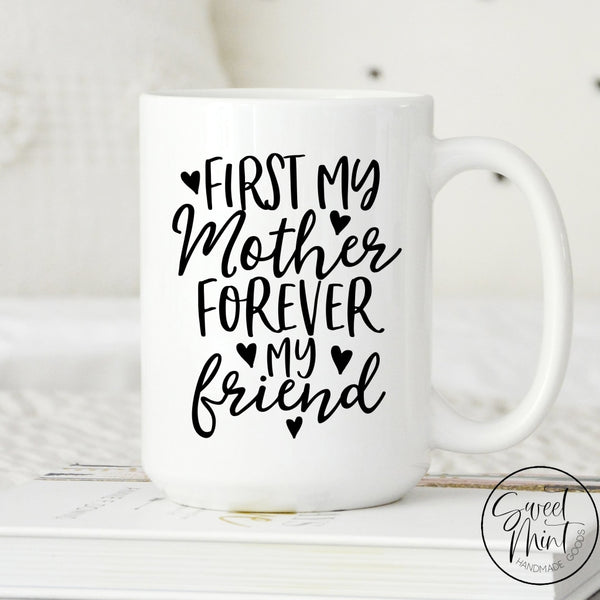 First My Mother Forever Friend Mug