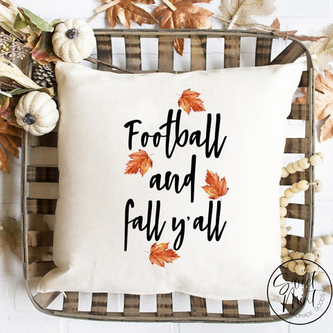 Football And Fall Yall Leaves Pillow Cover - / Autumn 16X16