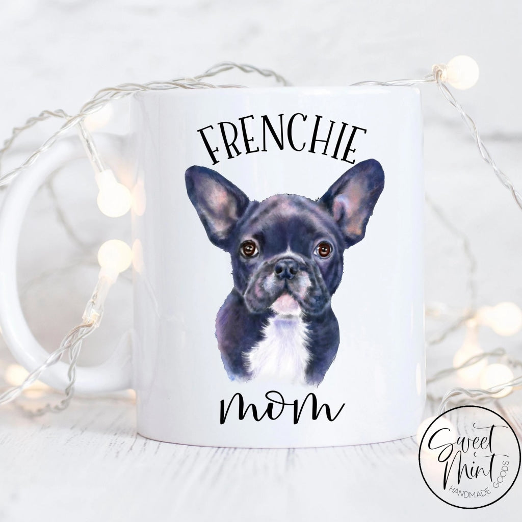 Frenchie Mom Mug - French Bulldog