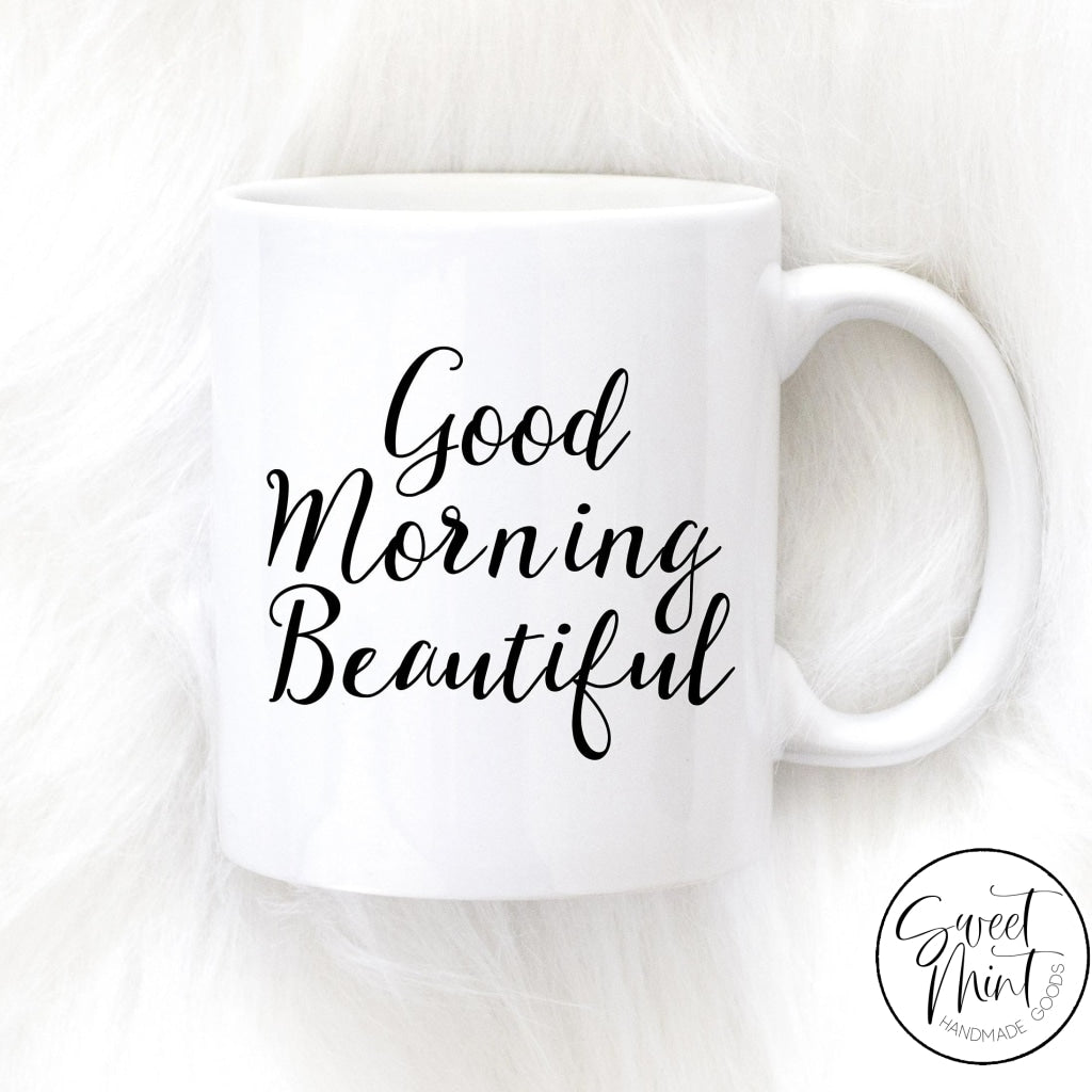 Good Morning Beautiful Mug