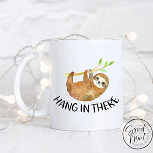 Hang In There Mug - Sloth