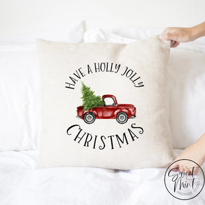 Have A Holly Jolly Christmas Red Truck Pillow Cover - 16 X