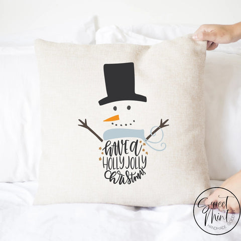 Have A Holly Jolly Christmas Snowman Pillow Cover - 16 X