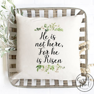 He Is Not Here For Risen Pillow Cover - 16X16